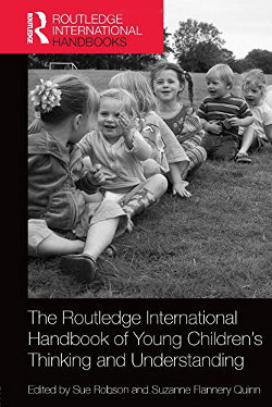 The Routledge International Handbook of Young Children�s Thinking and Understanding